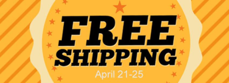 FREE shipping April 21-25th