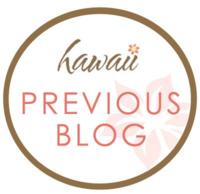 HAWAII Previous BLOG BUTTON
