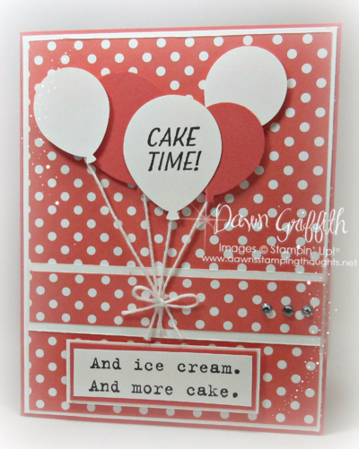 #1 Cake time card Watermelon Wonder Sale a bration Occasions catalog 2016 Dawn Griffith Stampin'Up! Demonstrator