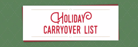 Holiday Carry Over List click HERE